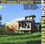 Archi pas ch�re : 20 Maisons d'aujour...