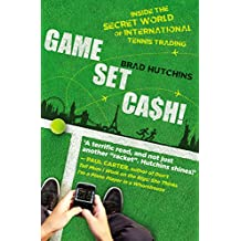 Game, Set, Cash!: Inside the Secret World of International Tennis Trading