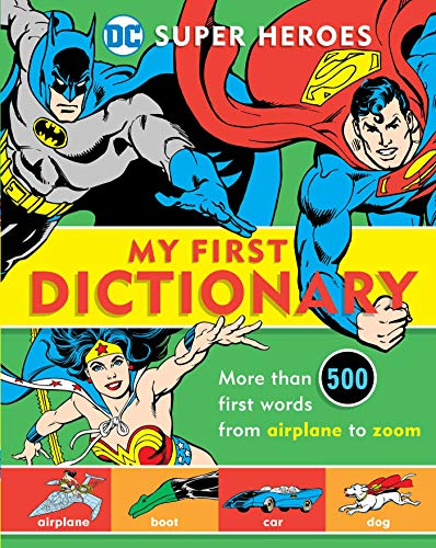 Super Heroes: My First Dictionary (DC Super Heroes, Band 8) (Dc-wörterbuch)