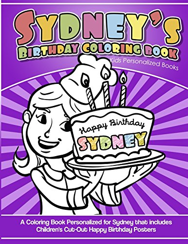 Sydney's Birthday Coloring Book Kids Personalized Books: A Coloring Book Personalized for Sydney that includes Children's Cut Out Happy Birthday Posters por Sydney's Books