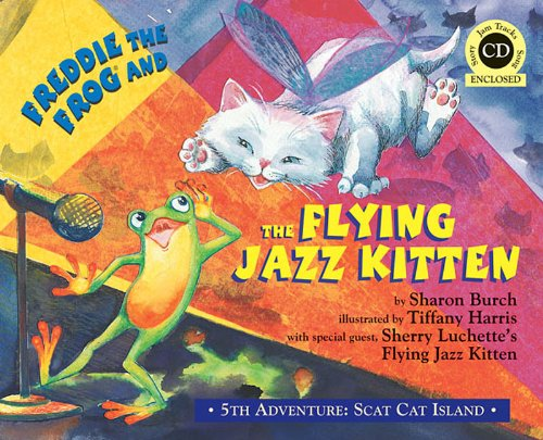 Freddie the Frog and the Flying Jazz Kitten [With CD (Audio)]