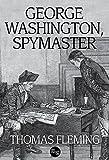 George Washington, Spymaster (The Thomas Fleming Library)