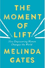 The Moment of Lift: How Empowering Women Changes the World Hardcover