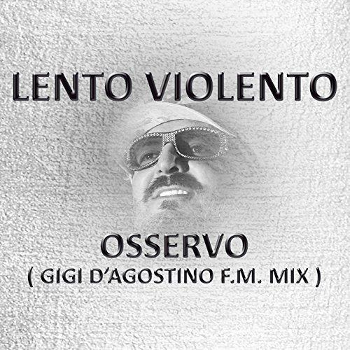 Osservo ( Gigi D'Agostino f.m....