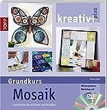 Mosaik (Grundkurs): Kunstvolles für drinnen und draußen (kreativ plus)