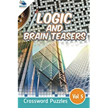 Logic and Brain Teasers Crossword Puzzles Vol 5