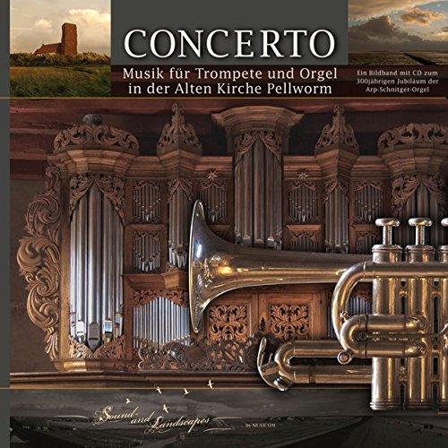 CONCERTO: nordfriesische Landschaft mit Pellworm, der alten Kirche, die Arp-Schnitger-Orgel  Buch und CD