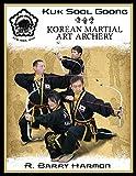 Kuk Sool Goong: Korean Martial Art Archery (English Edition)