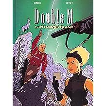 Double M, tome 6 : Le Chamois blanc