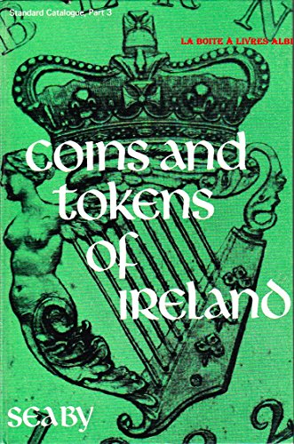 Coins and tokens of Ireland Numismatique...