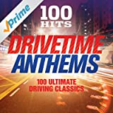 100 Hits Drivetime Anthems