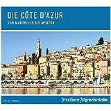Die Côte d`Azur: Von Marseille bis Menton