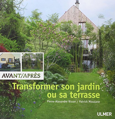 Avant-aprs : transformer son jardin ou sa terrasse