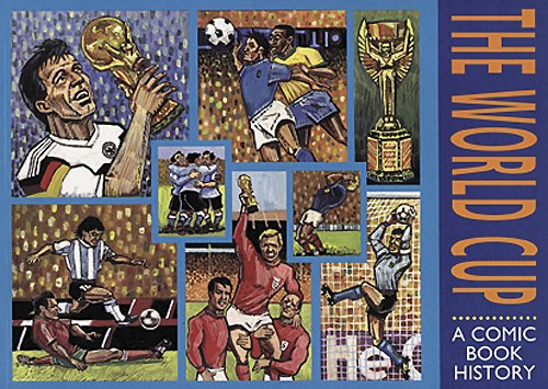 The World Cup: A Comic Book History por William Walker