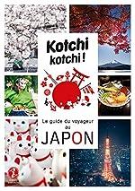 Kotchi Kotchi ! le Guide du Voyageur au Japon de Alexandre Bonnefoy