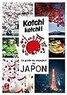 Kotchi Kotchi ! le Guide du Voyageur au Japon par Bonnefoy