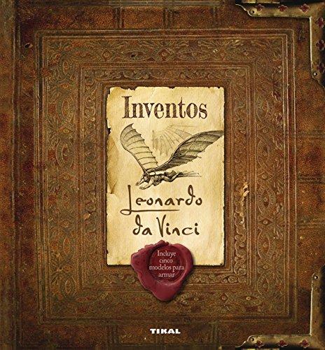 Inventos Leonardo Da Vinci (Modelos para armar) por Tikal Ediciones S A