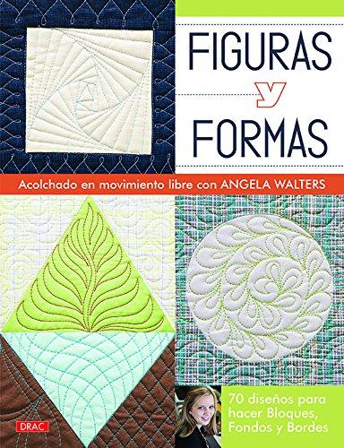 Figuras y formas. Acolchado en movimiento libre por Angela Walters