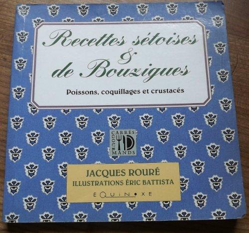 Recettes sétoises & de Bouzigues : Poissons, coquillages et crustacés