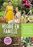 Veggie en famille - Femme enceinte, bébé, enfant, adulte, senior : tous les secrets d'une vie healthy