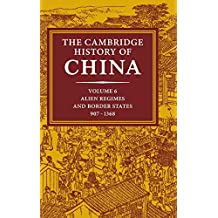 The Cambridge History of China: Volume 6, Alien Regimes and Border States, 907–1368