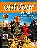 outdoor-Wissen: Alles über Reisen, Wandern, Abenteuer