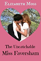 The Uncatchable Miss Faversham (Regency Romance) Kindle Edition