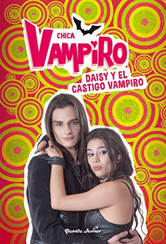 Chica Vampiro. Narrativa 8. Daisy y el castigo vampiro Sa-daisy