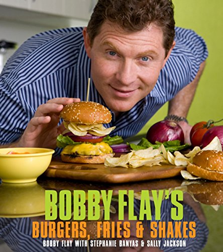 Bobby Flay's Burgers, Fries, and Shakes - Baking Sallys