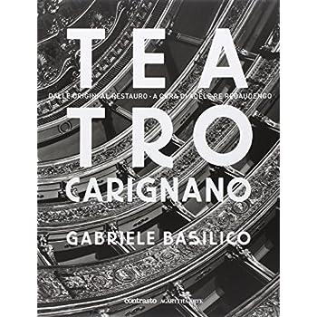 Teatro Carignano. Dalle Origini Al Restauro