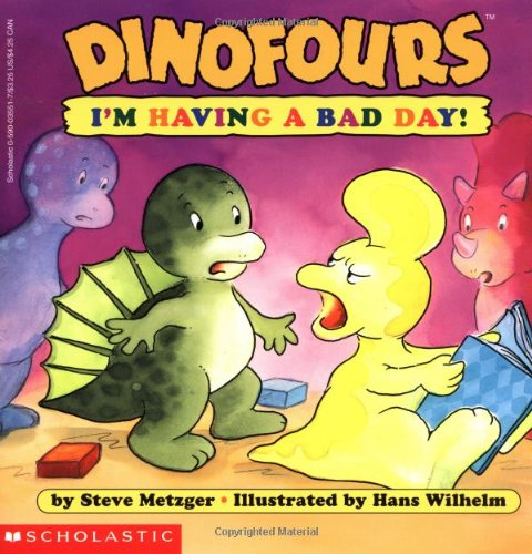 Dinofours: I'm Having a Bad Day! por Steve Metzger