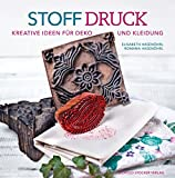 Stoffdruck: Kreative Ideen für Deko und Kleidung