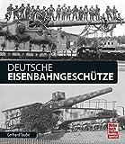 Deutsche Eisenbahngeschütze - Gerhard Taube