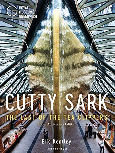 Cutty Sark: The Last of the Tea Clippers (150th anniversary edition) (English Edition) por Eric Kentley