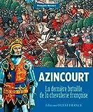 DERNIERE BATAILLE DES CHEVALIERS AZINCOURT 1415