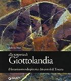 Alla scoperta di Giottolandia. Il fantastico mondo pittorico dei ciottoli della Toscana