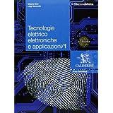 Tecnologie elettrico elettroniche e applicazioni. Con espansione online. Per le Scuole superiori: 1