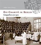 Die Charité in Berlin: Fotografien um...