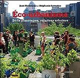 Eco-urbanisme - Défis planétaires, solutions urbaines