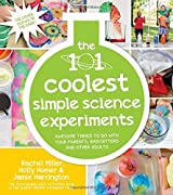 The 101 Coolest Simple Science Experiments: Awesome Things To Do With Your Parents, Babysitters and Other Adults by Holly Homer (2016-04-19)