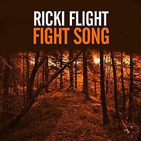 Ricki Flight-Fight Song
