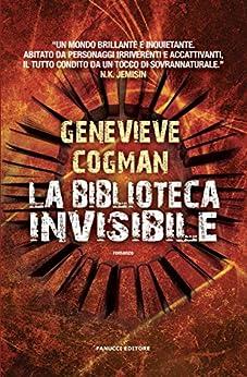 La biblioteca invisibile (Fanucci Narrativa) di [Cogman, Genevieve]