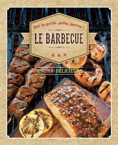 Le barbecue : Simplement délicieux !