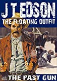 The Floating Outfit 21: The Fast Gun (A Floating Outfit Western)