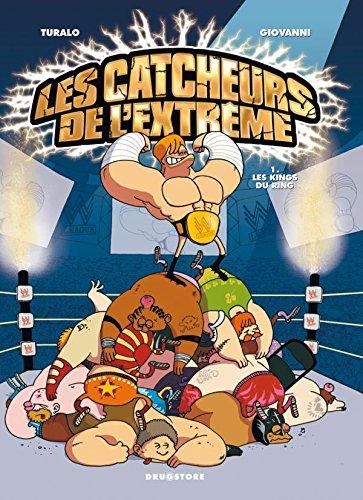 Les Catcheurs de l'extrême - Tome 01: les Kings du ring