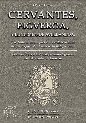 Cervantes, Figueroa y el Crimen de Avellaneda por Enrique Suárez Figaredo