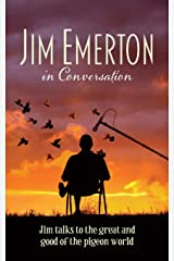 Jim Emerton in Conversation: Jim talks to the great and good of the pigeon world Paperback