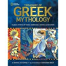 Treasury of Greek Mythology: Classic Stories of Gods, Goddesses, Heroes & Monsters (Mythology)