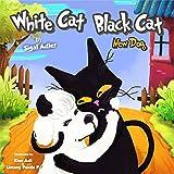 WHITE CAT BLACK CAT (Animal bedtime story preschool picture book Book 2)
