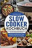 Produkt-Bild: Slow Cooker Kochbuch: Die besten Slow Cooker und Schongarer Rezepte für ernährungsbewusste Menschen. Inklusive ausführlicher Tipps und Tricks für den Einstieg.